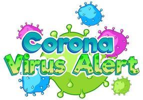 modello di segno di avviso coronavirus con cellule virus