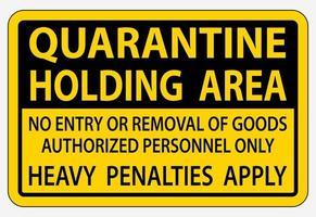 cartello nero, giallo '' area di contenimento della quarantena ''