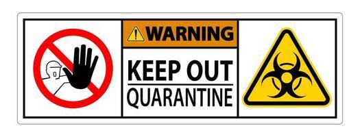 '' avviso tenere fuori '' segno di quarantena