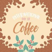 giornata internazionale del caffè. scritte, grani e sfondo di rami