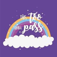 anche questo deve passare. carta arcobaleno e nuvole vettore