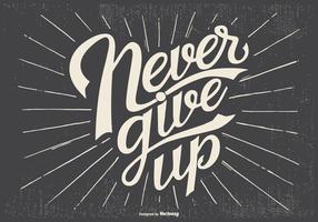 """Illustrazione """"Never Give Up"""" tipografica"""