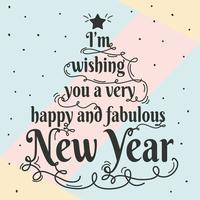 Vettore di tipografia felice e favoloso anno nuovo