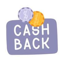 cash back disegnato a mano con l'icona di monete. etichetta di rimborso o rimborso in denaro. vettore