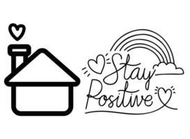 rimanere positivo testo casa cuori e disegno vettoriale arcobaleno