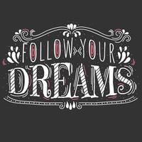Segui i tuoi sogni tipografia vettoriale