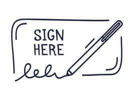 un posto per la firma e l'icona della penna. firmare qui un'illustrazione vettoriale disegnata a mano in stile doodle.