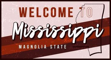 Benvenuti in Mississippi vintage metallo arrugginito segno illustrazione vettoriale. mappa di stato vettoriale in stile grunge con scritte disegnate a mano di tipografia