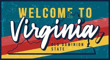 Benvenuti in Virginia vintage segno di metallo arrugginito illustrazione vettoriale. mappa di stato vettoriale in stile grunge con scritte disegnate a mano di tipografia