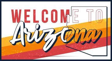 Benvenuti in arizona vintage metallo arrugginito segno illustrazione vettoriale. mappa di stato vettoriale in stile grunge con scritte disegnate a mano di tipografia