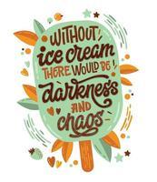 senza gelato ci sarebbero oscurità e caos - illustrazione colorata con scritte sul gelato vettore