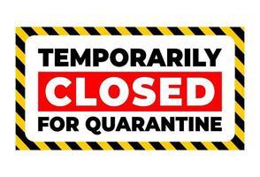 temporaneamente chiuso per quarantena vettore