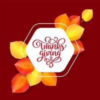 cornice di disegno vettoriale con testo di calligrafia ringraziamento e foglie multicolori. illustrazione isolata disegnata a mano per biglietto di auguri. perfetto per il giorno del ringraziamento festivo