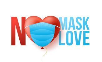 concetto di coronavirus di San Valentino. cuore rosso 3d nella mascherina medica con testo nessuna maschera nessun amore. concetto di amore creativo minimo. illustrazione vettoriale