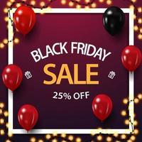 vendita venerdì nero, fino a 25 di sconto, banner sconto rosa con palloncini e cornice ghirlanda vettore