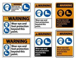 segnale di avvertimento indossare una protezione per occhi e piedi oltre questo punto con simboli ppe vettore