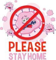 si prega di rimanere a casa carattere con segno di virus di arresto vettore