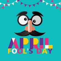 tipografia del giorno dello sciocco di aprile e occhiali finti, naso e baffi, design piatto colorato vettore