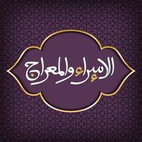 il disegno vettoriale islamico del modello di biglietto di auguri del profeta Maometto del viaggio notturno con un elegante sfondo moderno strutturato e realistico. illustrazione vettoriale