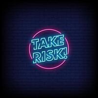 prendere il rischio di insegne al neon in stile testo vettoriale