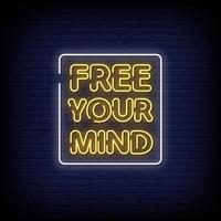 libera la tua mente vettore di testo in stile insegne al neon