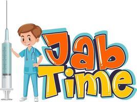 un medico che tiene la siringa del vaccino con il logo del carattere jab time vettore
