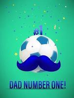 papà numero uno. felice giorno di padri biglietto di auguri con pallone da calcio e baffi blu vettore