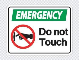 emergenza non toccare l'etichetta del segno su sfondo trasparente vettore