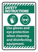 istruzioni di sicurezza utilizzare guanti e protezione per gli occhi segno su sfondo bianco vettore