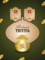 akshaya tritiya celebrazione sfondo festival della promozione della vendita india con orecchini d'oro e monete d'oro kalash vettore