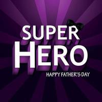 biglietto di auguri di invito di giorno di padri felice super eroe vettore