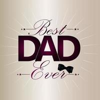 miglior papà mai felice giorno di padri sfondo vettore