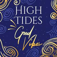 High Tides Good Vibes Typography Vector Design