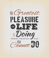 Il più grande piacere nella citazione ispiratrice di vita vettore