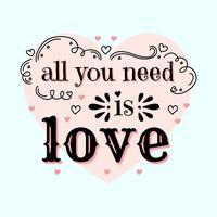 Tutto ciò di cui hai bisogno è amore vettoriale