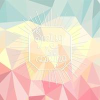 la primavera sta arrivando su uno sfondo poligonale.