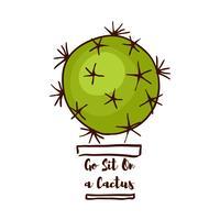 Citazione motivazionale Vai a sederti su un cactus vettore