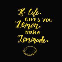 Se la vita ti dà dei limoni, fai una limonata. Citazione motivazionale vettore