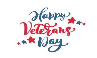 Happy Veterans Day card. Testo di vettore dell'iscrizione della mano di calligrafia. Illustrazione di festa nazionale americana. Manifesto festivo o banner isolato su sfondo bianco