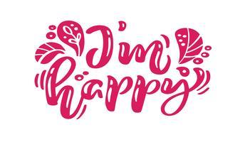 Sono felice calligrafia rossa lettering testo vettoriale. Per la pagina di elenco design modello di arte, stile opuscolo mockup, copertura idea banner, volantino stampa opuscolo, poster