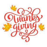 Manifesto di tipografia Happy Thanksgiving disegnato a mano. Quotazione di celebrazione per carta, cartolina, logo icona evento o badge. Calligrafia di autunno stile vintage vettoriale. Lettering arancione con foglie di acero rosso