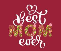 Testo estivo floreale La migliore mamma di sempre. Illustrazione vettoriale disegnata a mano maiuscola capitale con fiori e foglie e lettere di calligrafia bianca su sfondo rosso per la festa della mamma