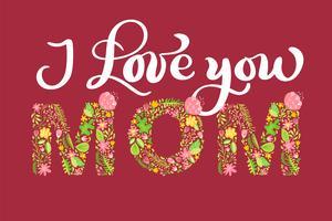 Testo estivo floreale Ti amo mamma. Illustrazione vettoriale disegnata a mano maiuscola capitale con fiori e foglie e lettere di calligrafia bianca su sfondo rosso per la festa della mamma