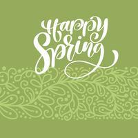 Felice primavera. Disegnato a mano calligrafia e pennello lettering penna vettore