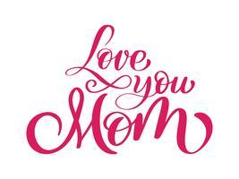 ti amo mamma carta. Disegno di lettering disegnato a mano. vettore