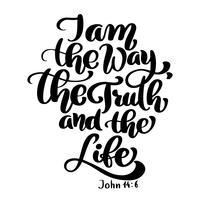 Lettere a mano Sono la via, la verità e la vita, Giovanni 14 6. vettore