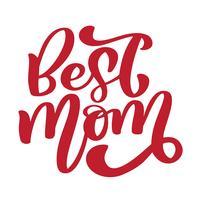 Mamma migliore Testo scritto a mano dell'iscrizione per la cartolina d'auguri per la festa della mamma felice. Isolato sull'illustrazione dell'annata di vettore bianco