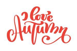 Amo la frase di lettering mano autunno sul design illustrazione vettoriale arancione t-shirt o cartolina stampa, modelli di design testo calligrafia vettoriale, isolato su sfondo bianco