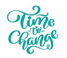 Tempo di testo vintage vettoriale per cambiare frase lettering disegnato a mano. Illustrazione di inchiostro Moderna calligrafia pennello Isolato su sfondo bianco