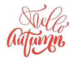 Ciao la frase dell'iscrizione della mano di autunno sulla maglietta arancio dell'illustrazione di vettore o sulla progettazione della stampa della cartolina, modelli di progettazione del testo di calligrafia di vettore, isolati su fondo bianco